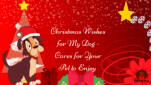 Christmas Wishes for My Dog -Cares for Your Pet to Enjoy